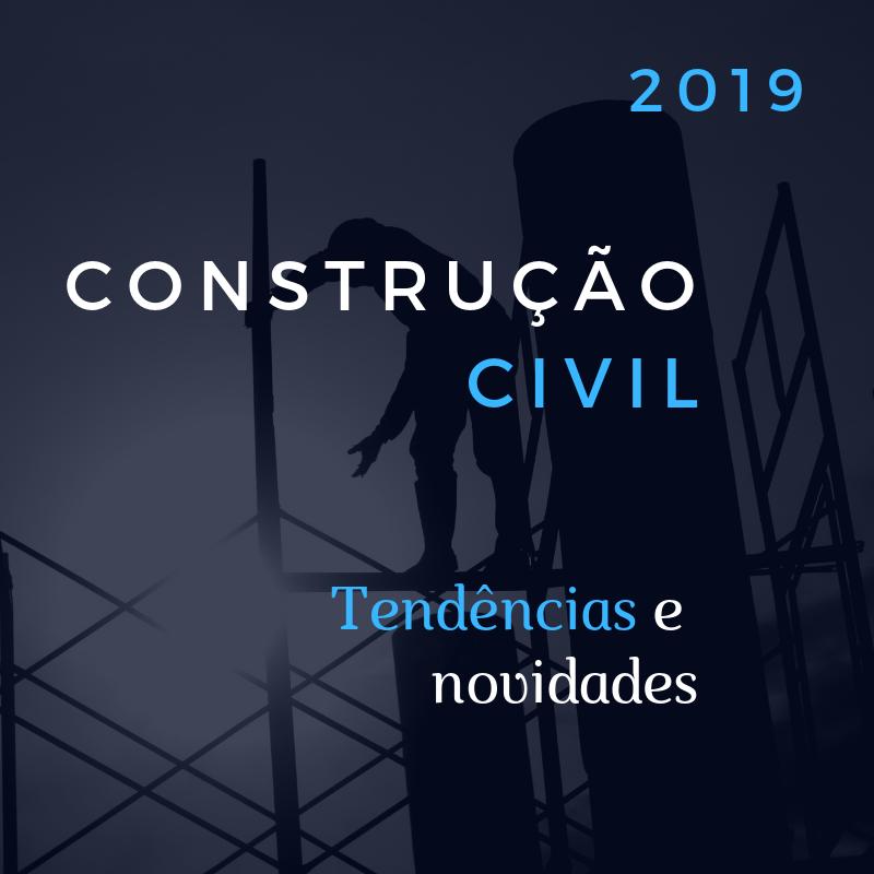 Tendências e novidades para construção civil em 2019
